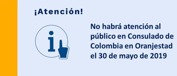 No habrá atención al público en Consulado de Colombia en Oranjestad el 30 de mayo de 2019