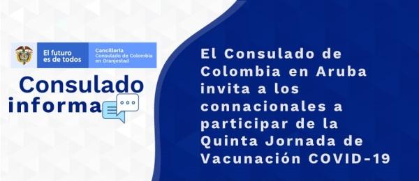 El Consulado de Colombia en Aruba invita a los connacionales a participar de la Quinta Jornada de Vacunación COVID