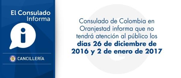 El Consulado de Colombia en Oranjestad informa que no tendrá atención al público los días 26 de diciembre de 2016 y 2 de enero de 2017
