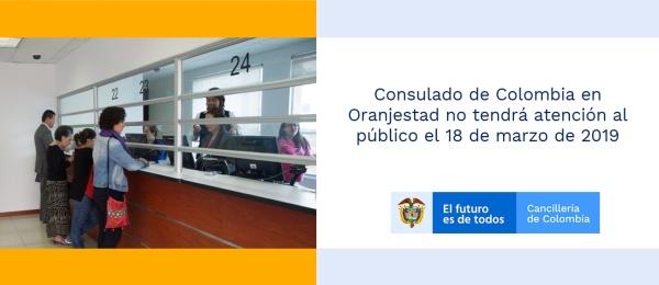Consulado de Colombia en Oranjestad no tendrá atención al público el 18 de marzo de 2019